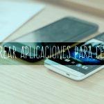 crear aplicaciones para celulares